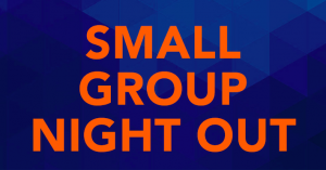 Jr High Youth - Small Group Night Out @ Location TBD by youth Leaders
