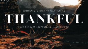 THANKFUL - Women's Ministry Gathering